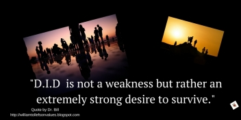 D.I.D is not a weakness but rather a strong desire to survive