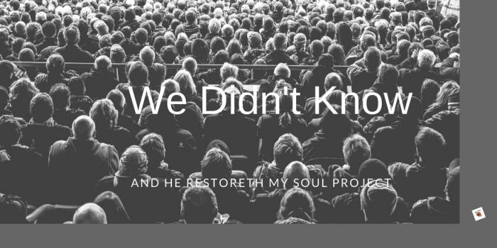 "The ""We didn't know…"" Project"