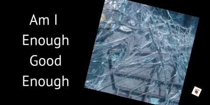 Am I enough