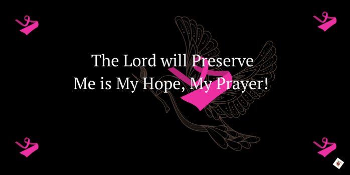 The Lord will preserve Me